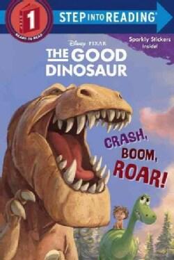 The Good Dinosaur: Crash, Boom, Rorar! (Paperback)