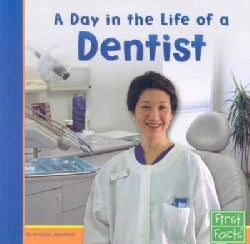 A Day in the Life of a Dentist (Paperback)