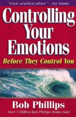 Controlling Your Emotions: Before They Control You (Paperback)