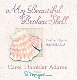 My Beautiful Broken Shell: Words of Hope to Refresh the Soul (Hardcover)