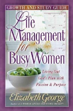 Life Management for Busy Women: Browth and Study Guide (Paperback)