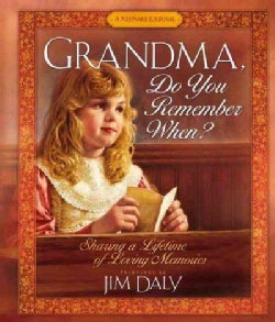 Grandma, Do You Remember When?: Sharing a Lifetime of Loving Memories : A Keepsake Journal (Hardcover)