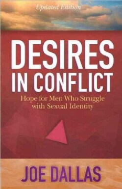 Desires in Conflict: Hope for Men Who Struggle With Sexual Identity (Paperback)