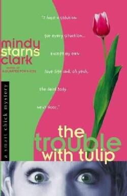 The Trouble With Tulip (Paperback)