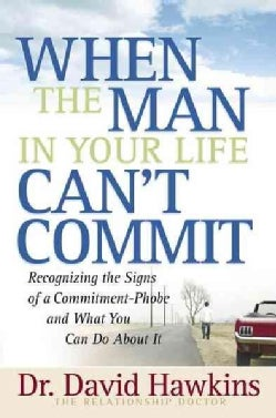 When the Man in Your Life Can't Commit (Paperback)