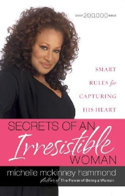 Secrets of an Irresistible Woman: Smart Rules for Capturing His Heart (Paperback)