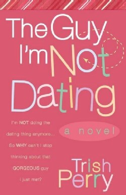 The Guy I'm Not Dating (Paperback)