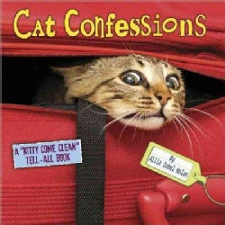 """Cat Confessions: A """"Kitty Come Clean"""" Tell-All Book (Hardcover)"""