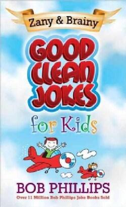 Zainy & Brainy Good Clean Jokes for Kids (Paperback)