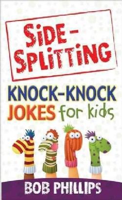 Side-Splitting Knock-Knock Jokes for Kids (Paperback)