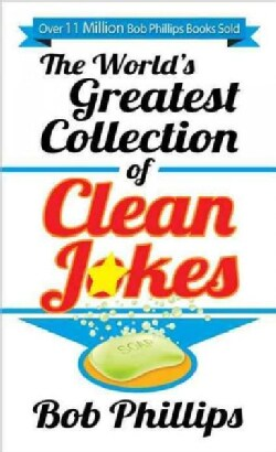 The World's Greatest Collection of Clean Jokes (Paperback)