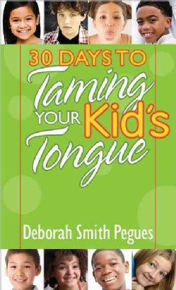 30 Days to Taming Your Kid's Tongue (Paperback)