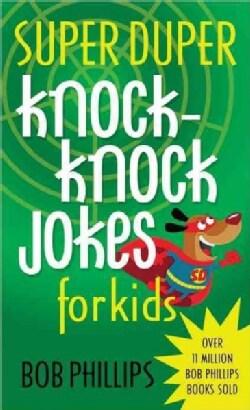 Super Duper Knock-Knock Jokes for Kids (Paperback)