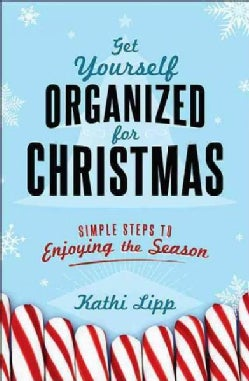 Get Yourself Organized for Christmas: Simple Steps to Enjoying the Season (Paperback)