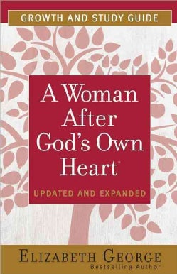 A Woman After God's Own Heart: Growth and Study Guide (Paperback)