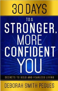 30 Days to a Stonger, More Confident You (Paperback)