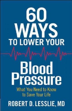 60 Ways to Lower Your Blood Pressure (Paperback)