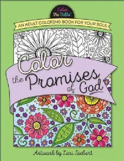 Color the Promises of God: An Adult Coloring Book for Your Soul (Paperback)