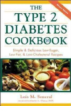 The Type 2 Diabetes Cookbook: Simple and Delicious Low-sugar, Low-fat, and Low-cholesterol Recipes (Paperback)