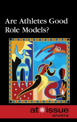 Are Athletes Good Role Models? (Paperback)