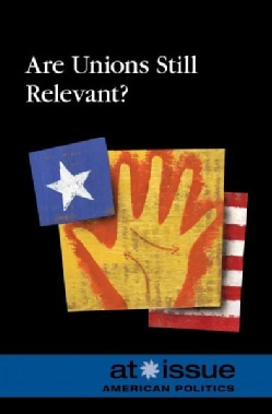 Are Unions Still Relevant? (Hardcover)