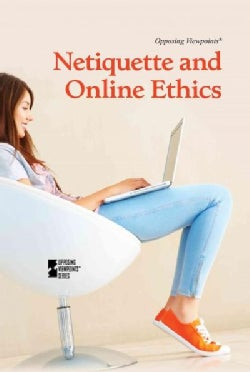 Netiquette and Online Ethics (Hardcover)