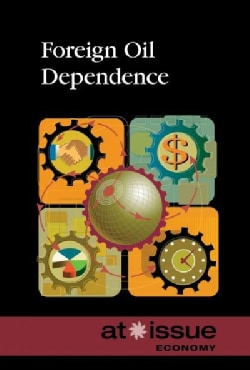 Foreign Oil Dependence (Hardcover)