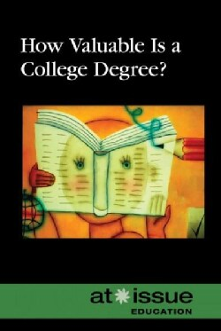 How Valuable Is a College Degree? (Paperback)