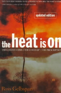 The Heat Is on: The Climate Crisis, the Cover-Up, the Prescription (Paperback)