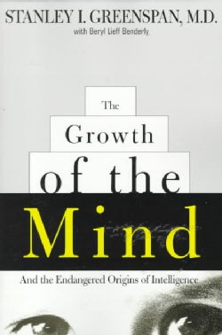 The Growth of the Mind: And the Endangered Origins of Intelligence (Paperback)