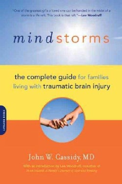 Mindstorms: The Complete Guide for Families Living with Traumatic Brain Injury (Paperback)