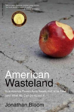 American Wasteland: How America Throws Away Nearly Half of Its Food (And What We Can Do About It) (Paperback)