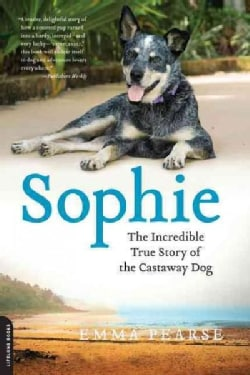 Sophie: The Incredible True Story of the Castaway Dog (Paperback)