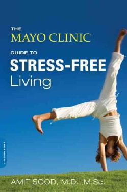 The Mayo Clinic Guide to Stress-Free Living (Paperback)