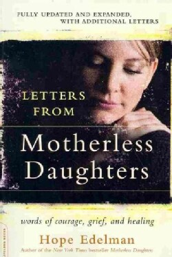 Letters from Motherless Daughters: Words of Courage, Grief, and Healing (Paperback)