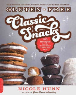 Gluten-Free Classic Snacks: 100 Recipes for the Brand-Name Treats You Love (Paperback)