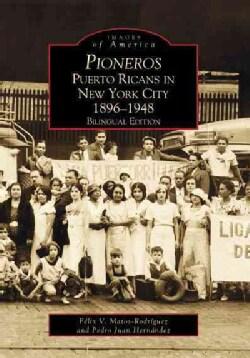 Pioneros: Puerto Ricans in New York City 1896-1948 (Paperback)