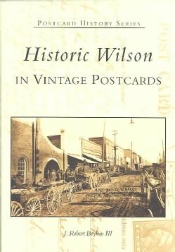 Historic Wilson in Vintage Postcards: In Vintage Postcards (Paperback)