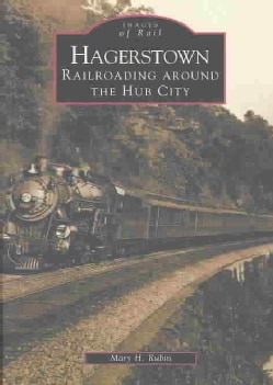 Hagerstown: Railroading Around the Hub City (Paperback)