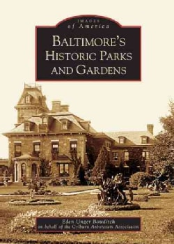 Baltimore's Historic Parks And Gardens (Paperback)