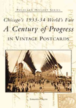 Chicago's 1933-34 World's Fair: A Century of Progress In Vintage Postcards (Paperback)