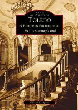 Toledo: A History in Architecture 1914 to Century's End (Paperback)