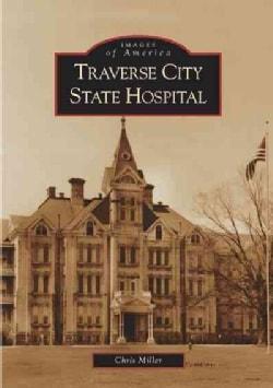 Traverse City State Hospital (Paperback)