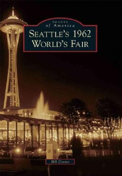 Seattle's 1962 World's Fair (Paperback)