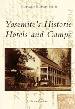 Yosemite's Historic Hotels and Camps (Paperback)