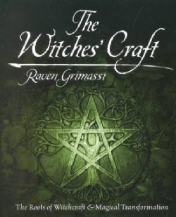 The Witches' Craft: The Roots of Witchcraft & Magical Transformation (Paperback)