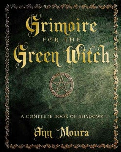 Grimoire for the Green Witch: A Complete Book of Shadows (Paperback)