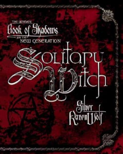 Solitary Witch: The Ultimate Book of Shadows for the New Generation (Paperback)