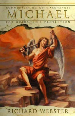 Michael: Communicating With The Archangel For Guidance & Protection (Paperback)