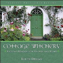 Cottage Witchery: Natural Magick For Hearth And Home (Paperback)